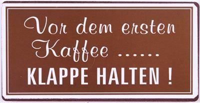 """Magnet """"Vor dem ersten Kaffee...... KLAPPE HALTEN!"""" La Finesse"""