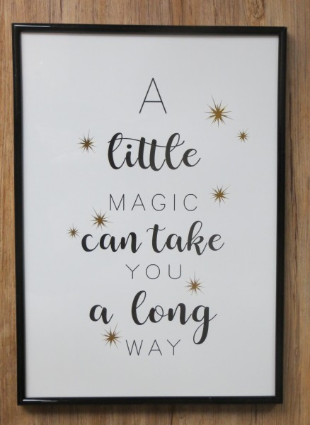 """Bild im Rahmen """"A little MAGIC can take you a long way"""" 30x40"""