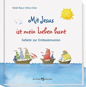 """Gebetebuch: """"Mit Jesus ist mein Leben bunt"""""""