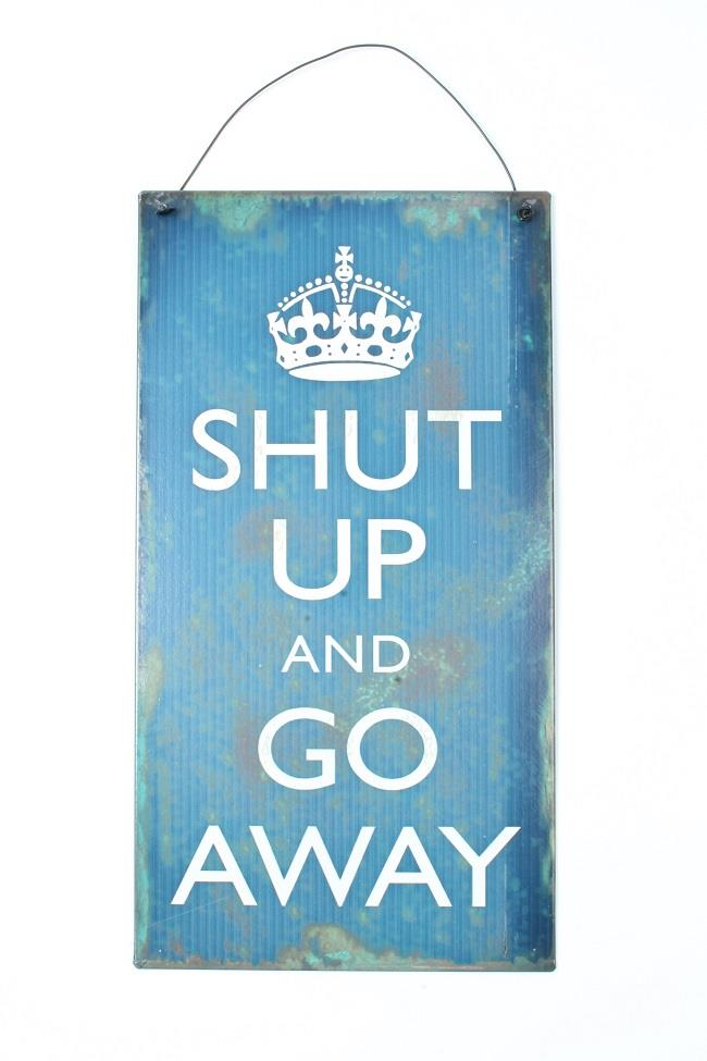 Witzigschilder - MÄngel Metall Schild Shut up and go away Copy - Onlineshop Tante Emmer