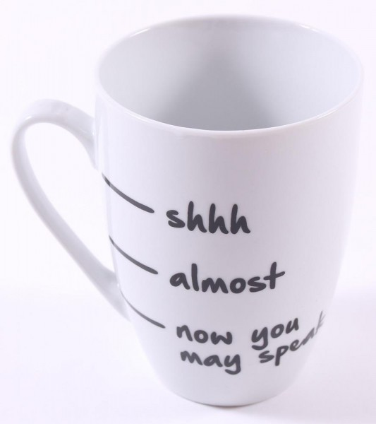 Cup Kaffeebecher - shhh - almost - now you may speak
