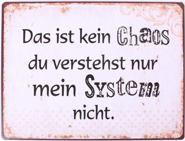 """Metall Schild """"Das ist kein Chaos du verstehst nur mein System nicht"""""""