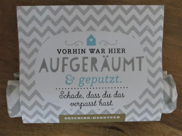 """Geschirrhandtuch """"VORHIN WAR HIER AUFGERÄUMT...."""" KUNST und BILD"""