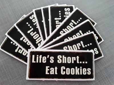 "Sticker / Aufkleber ""Life´s short ... Eat cookies"" La Fine"