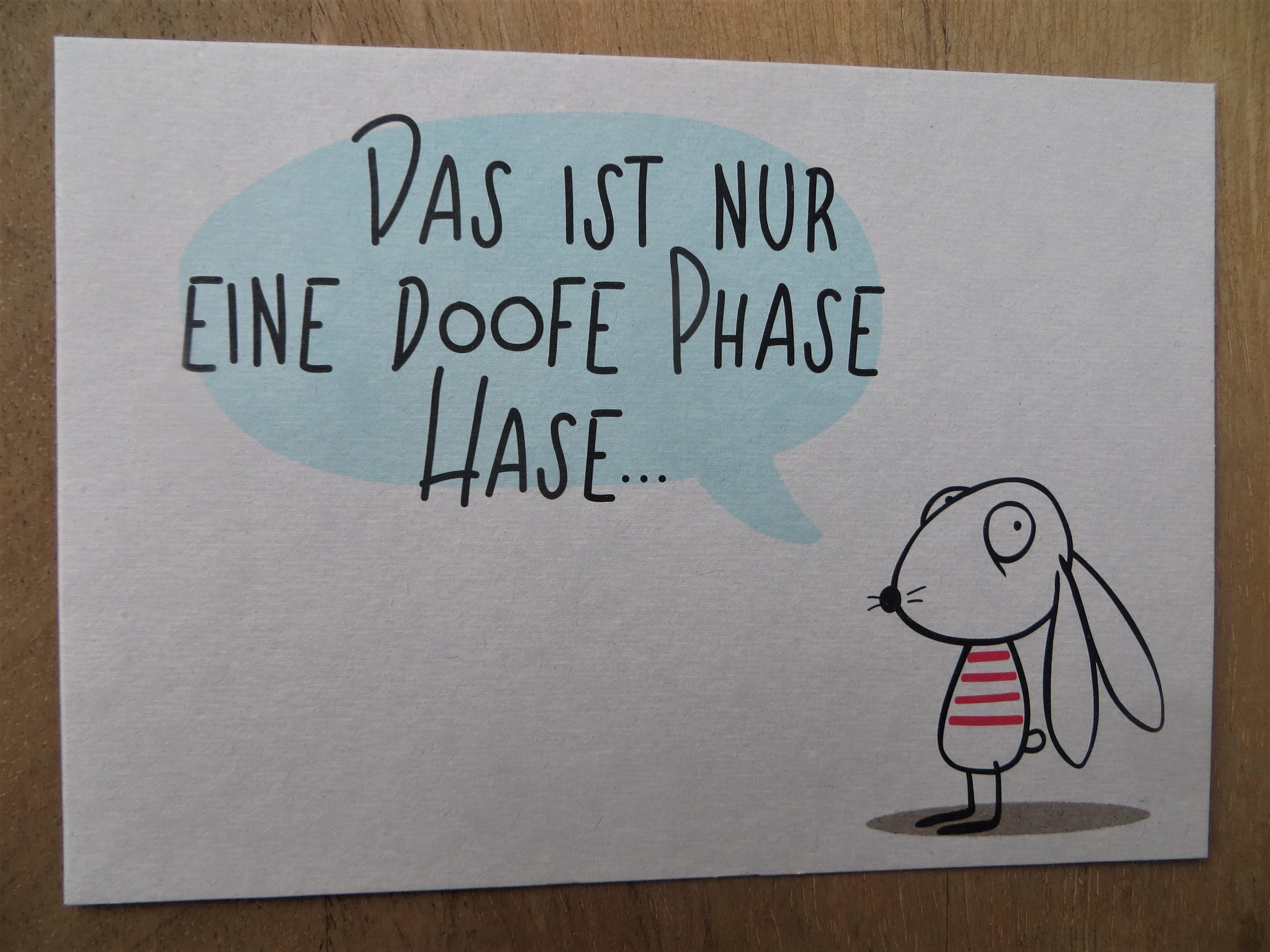 Nützlichgrusskarten - Postkarte Das ist nur eine doofe Phase Hase... KUNST und BILD - Onlineshop Tante Emmer