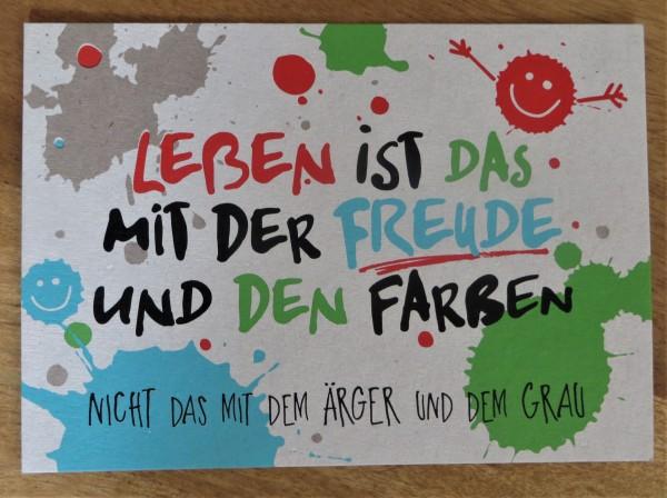 """Postkarte """"Leben ist das mit der Freude und den Farben..."""" KUNST und BILD"""