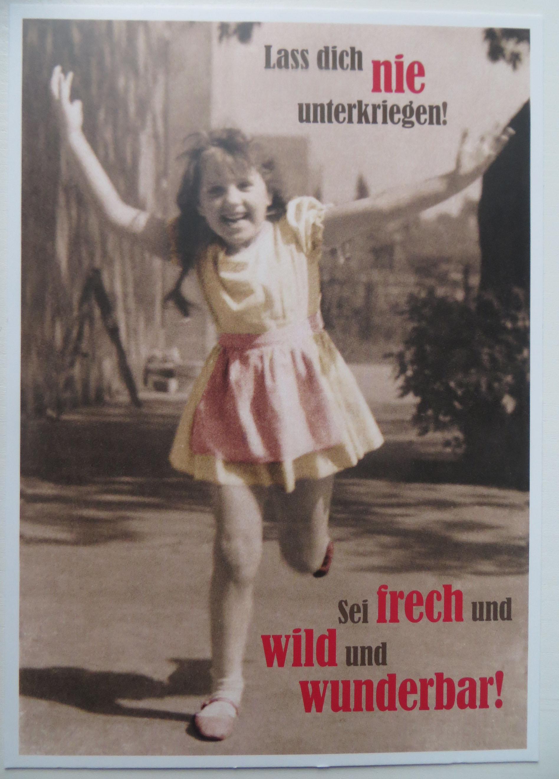 Postkarte Karte Lass dich nie unterkriegen Sei frech und wild und wunderbar Paloma