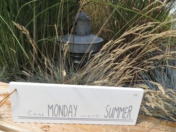 "Holzschild ""less monday more summer"""