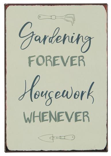 """Metallschild """"Gardening forever Housework whenever"""" Ib Laursen ApS"""