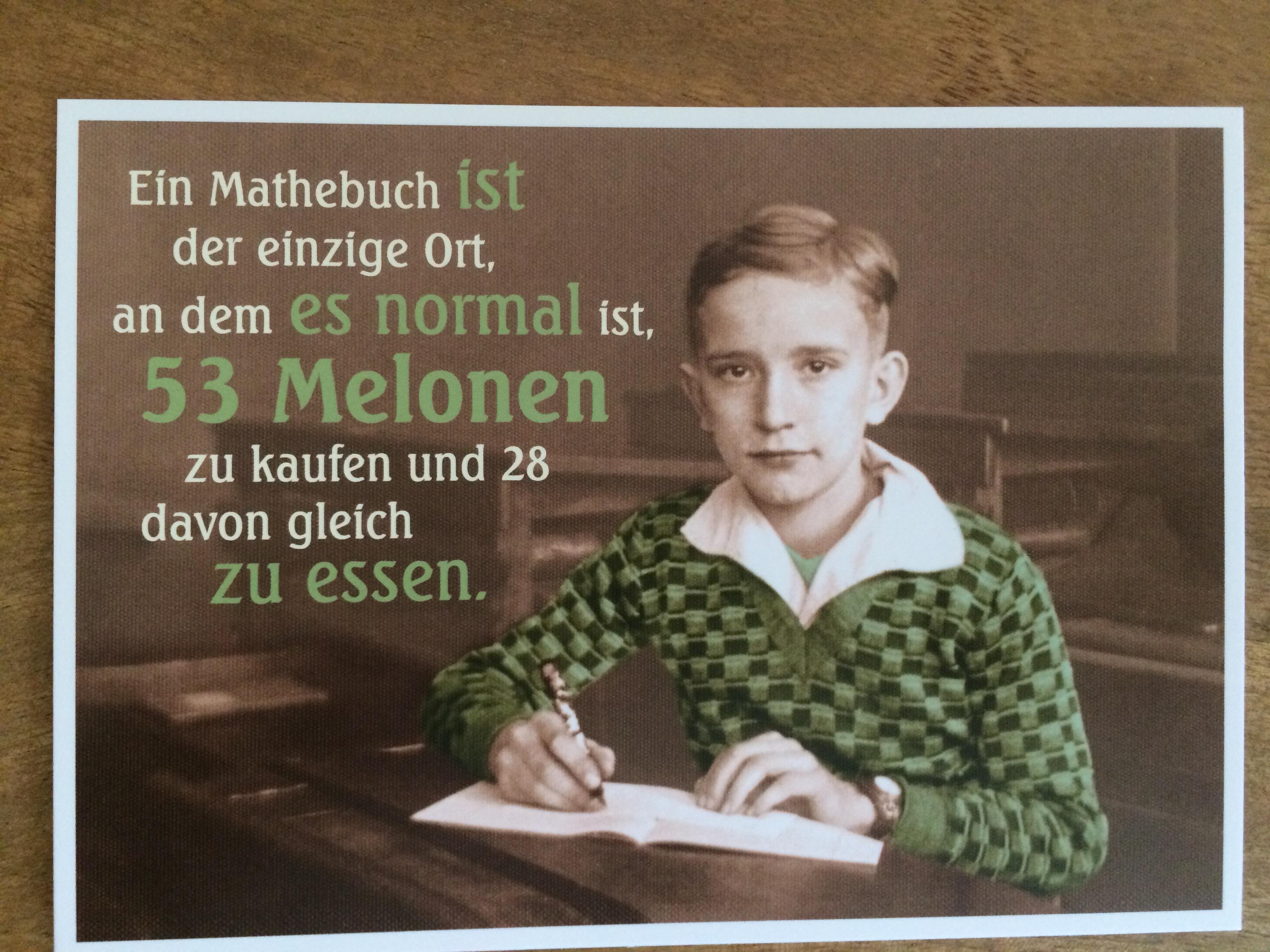 Postkarte Karte Ein Mathebuch ist der einzige Ort an dem es normal ist 53 Melonen zu kaufen und 2