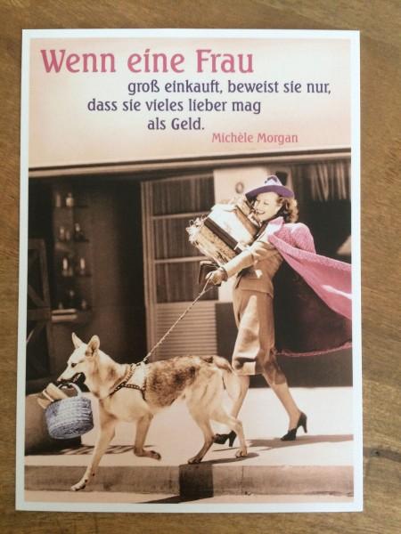 """Postkarte Karte """"Wenn eine Frau groß einkauft, beweist sie nur, dass sie vieles lieber mag als Geld."""