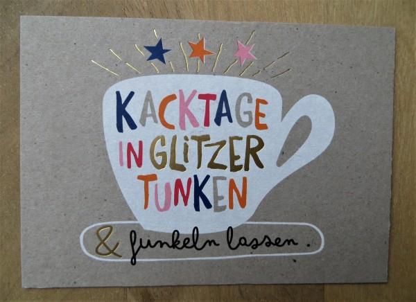 """Postkarte """"Kacktage in Glitzer tunken & funkeln lassen."""" KUNST und BILD"""
