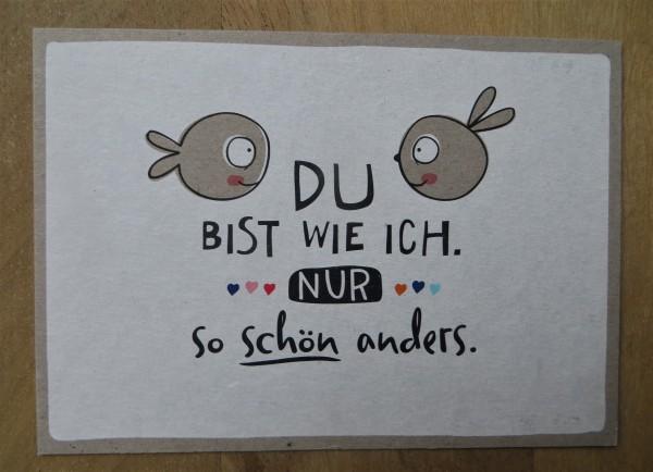 """Postkarte """"Du bist wie ich. Nur so schön anders."""" KUNST und BILD"""