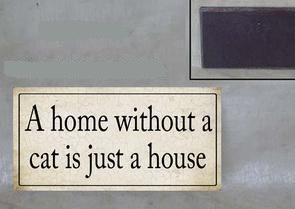 "Magnet ""A home without a cat is just a house"" La Finesse"