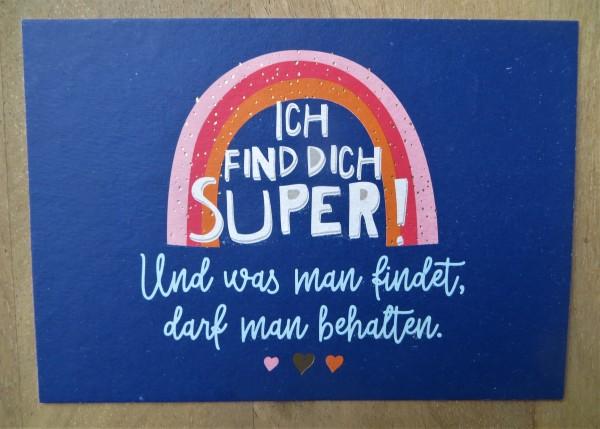 """Postkarte """"Ich find dich super! Und was man findet, darf man behalten."""" KUNST und BILD"""