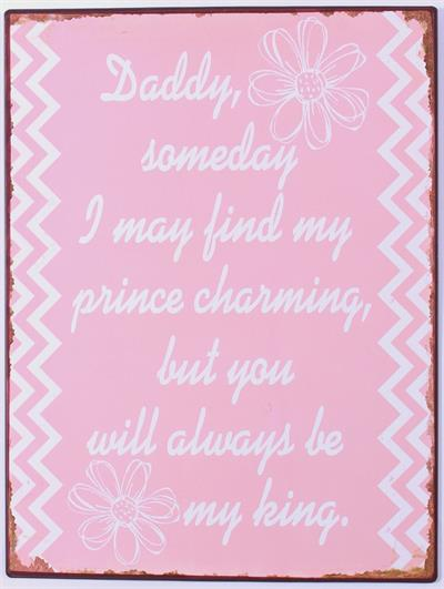 Witzigschilder - Metall Schild Daddy someday I may find my prince charming... - Onlineshop Tante Emmer