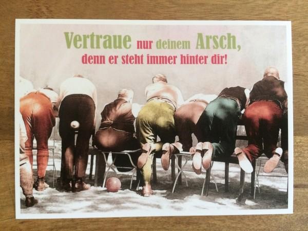 """Postkarte Karte """"Vertraue nur deinem Arsch, denn er steht immer hinter dir!"""" Paloma"""