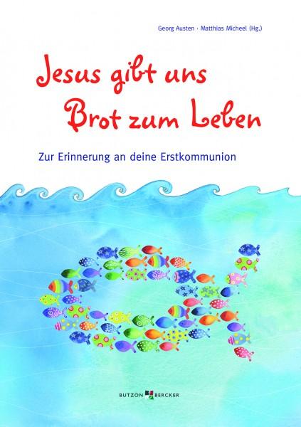 Geschenkeheft: Jesus gibt uns Brot zum Leben