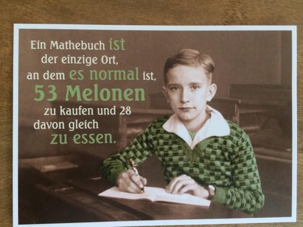 """Postkarte Karte """"Ein Mathebuch ist der einzige Ort, an dem es normal ist, 53 Melonen zu kaufen und 2"""