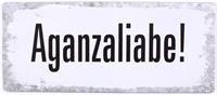 """Metall Schild """"Aganzaliabe! """""""