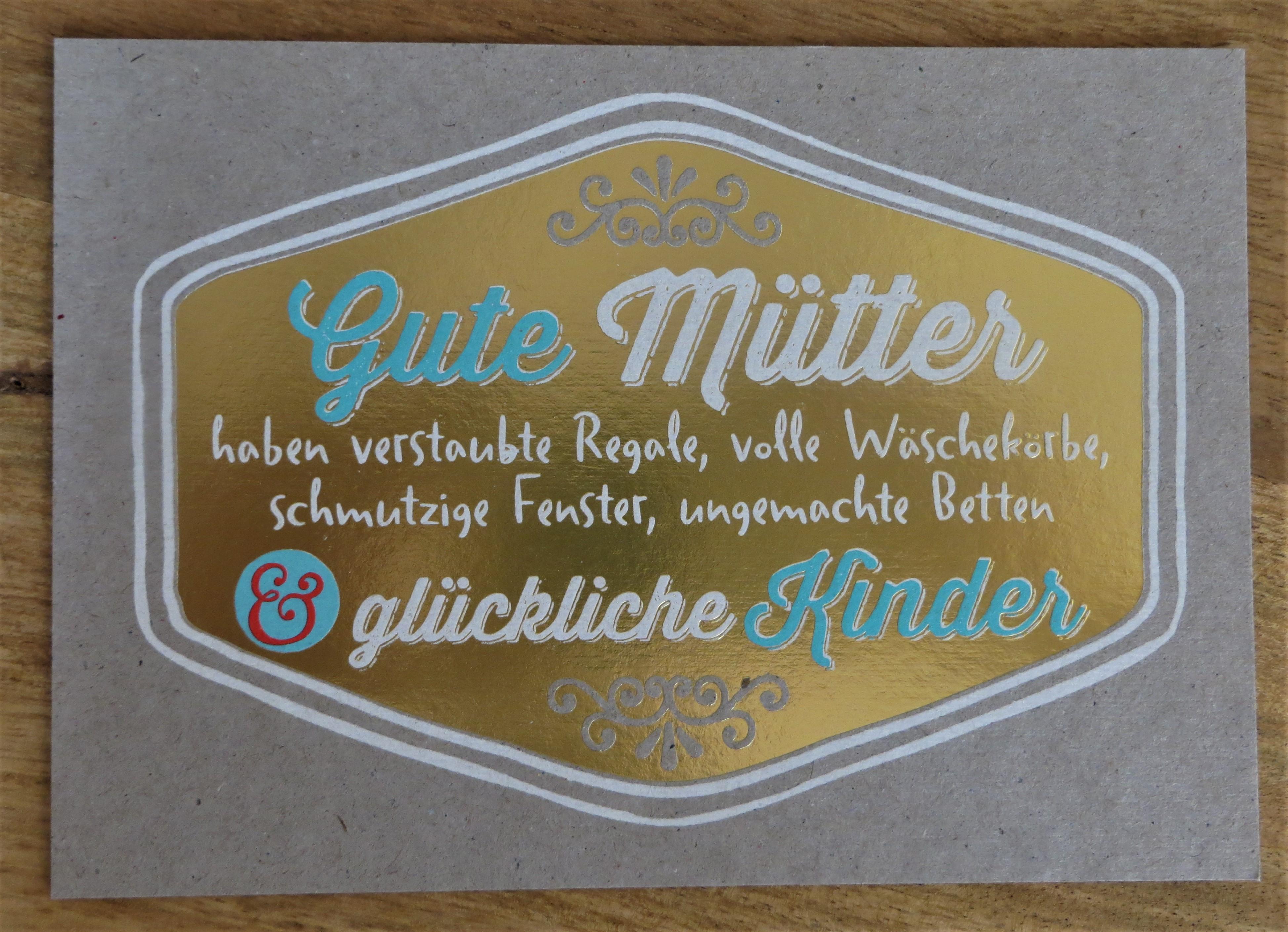 Nützlichgrusskarten - Postkarte Gute Mütter haben verstaubte Regale volle Wäschekörbe... KUNST und BILD - Onlineshop Tante Emmer