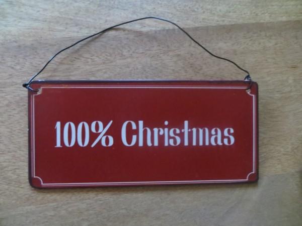 "Schild ""100% Christmas"""