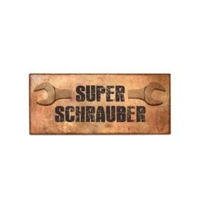 """Metall Schild """"SUPER SCHRAUBER"""""""