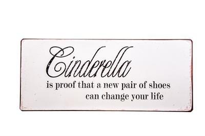 """Metall Schild """"Cinderella is proof..."""""""