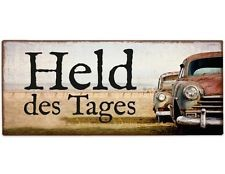 "Metall Schild ""Held des Tages"""