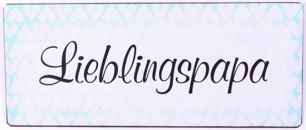 """Metall Schild """"Lieblingspapa"""""""