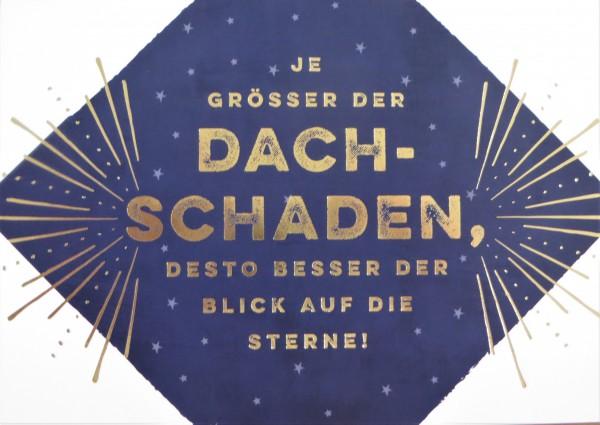 """Postkarte """"Je grösser der DACHSCHADEN desto besser der Blick auf die Sterne!"""""""