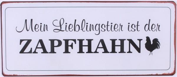 """Metall Schild """"Mein Lieblingstier ist der Zapfhahn"""""""
