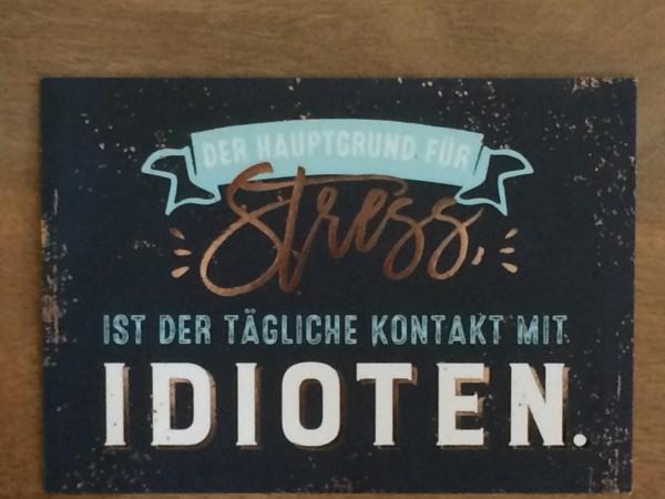 """Postkarte """"Der Hauptgrund für Stress ist der tägliche Kontakt mit Idioten.* Vintage-Art"""