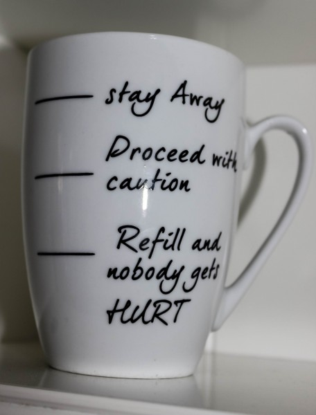 "Cup Kaffeebecher ""Stay Away Proceed with caution Refill and nobody...."""