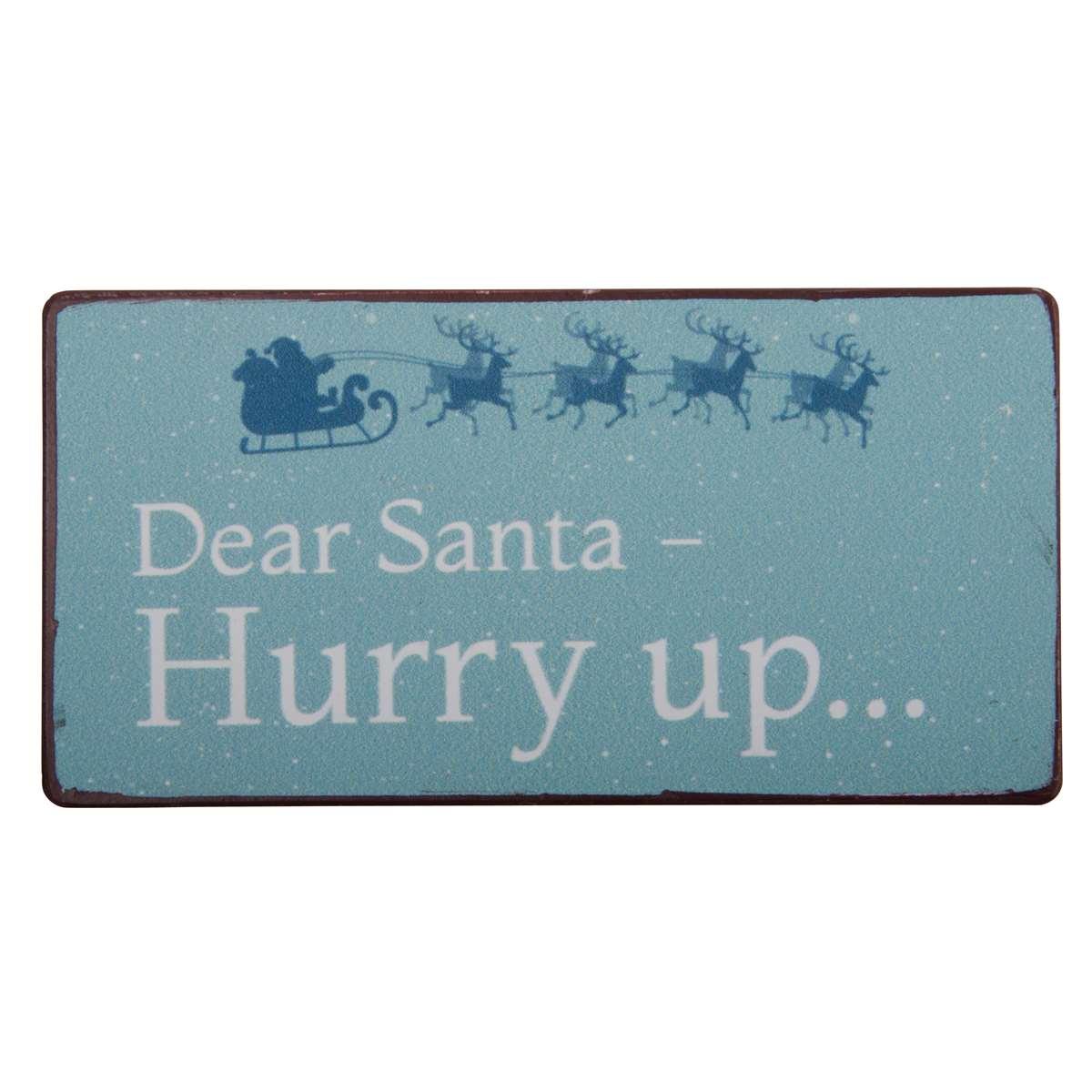 Witzigschilder - Magnet Dear Santa Hurry up... Ib Laursen Aps - Onlineshop Tante Emmer