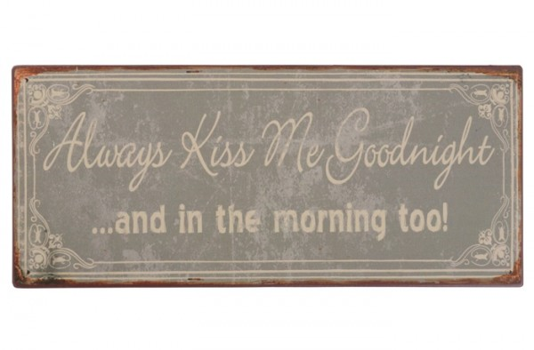 "Metall Schild ""Always kiss me goodnight ... and in the morning too!"" Ib Laursen ApS"