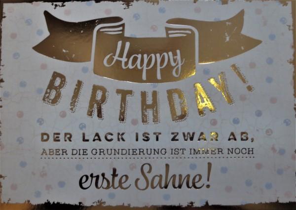 """Postkarte """"Happy birthday! Der Lack ist zwar ab, aber die Grundierung ist immer noch erste Sahne!* V"""