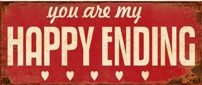 "Metall Schild ""You are my HAPPY ENDING"" La Finesse"