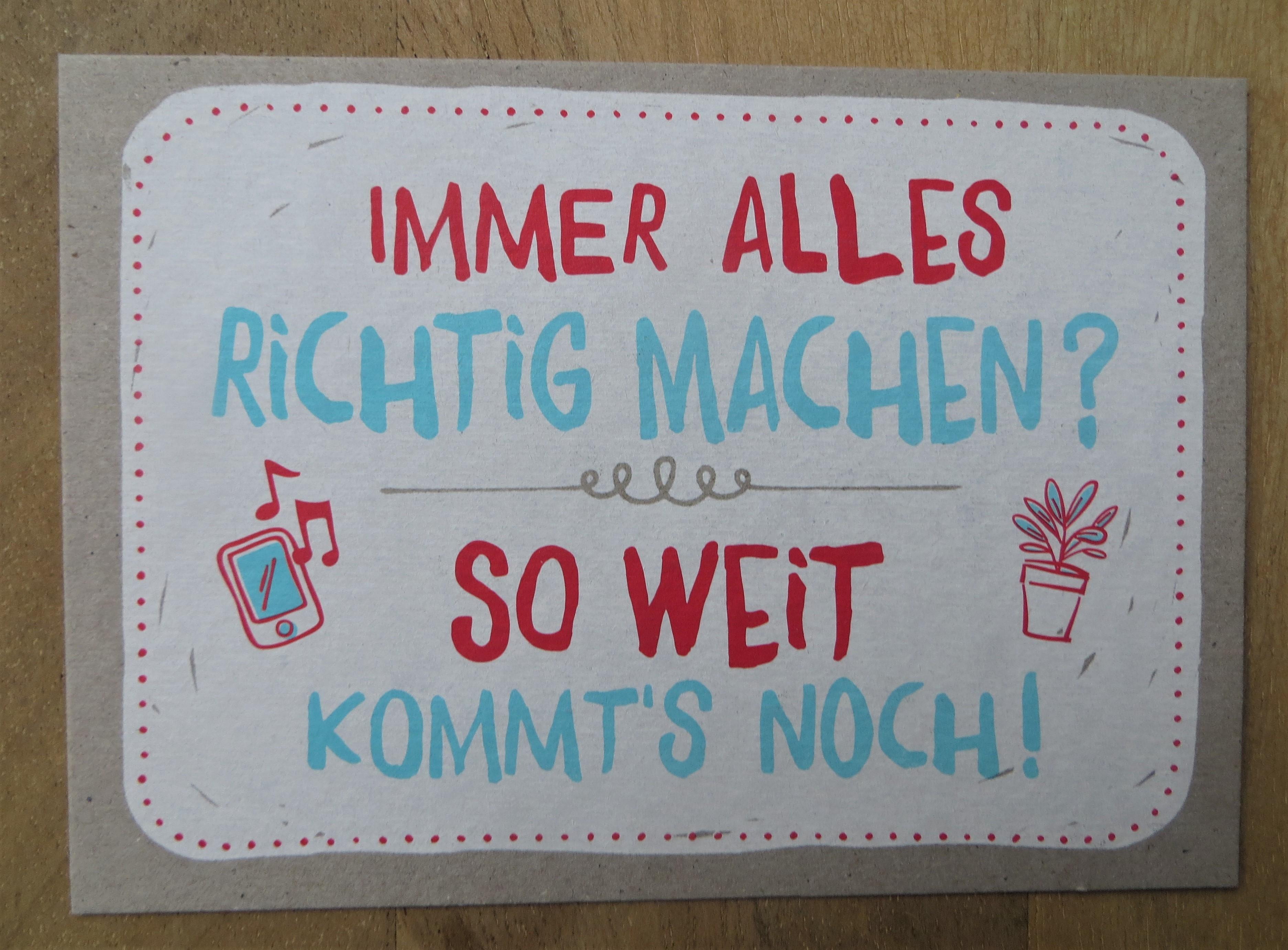 Nützlichgrusskarten - Postkarte Immer alles richtig machen So weit kommts noch KUNST und BILD - Onlineshop Tante Emmer