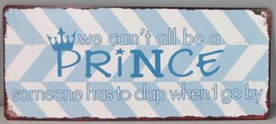 Metall Schild We cant all be a PRINCE... La Finesse