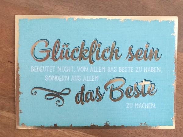 """Postkarte """"Glücklich sein bedeutet nicht, von allem das Beste zu haben, sondern...* Vintage-Art"""