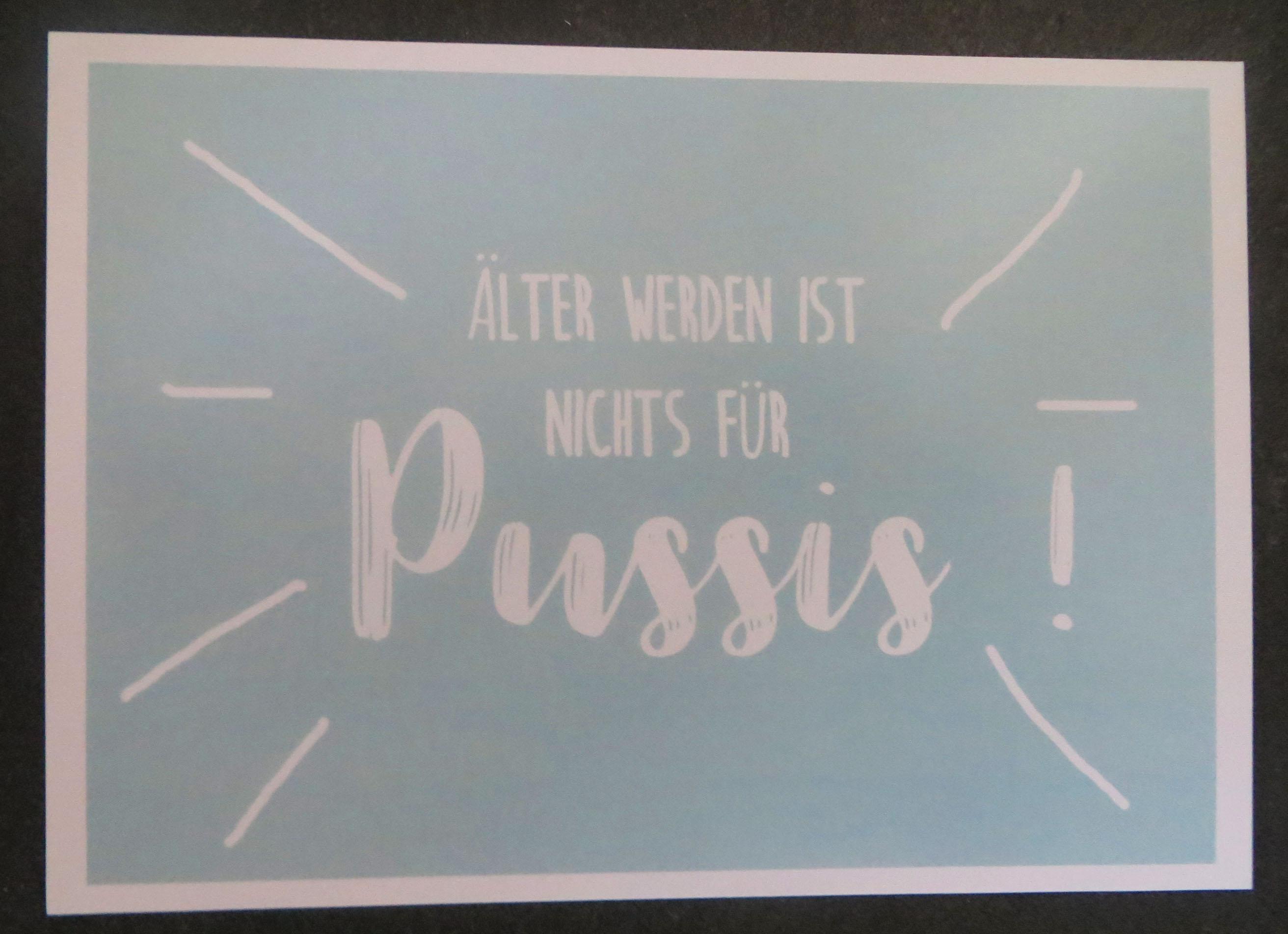 Karte Postkarte Älter werden ist nichts für Pussis