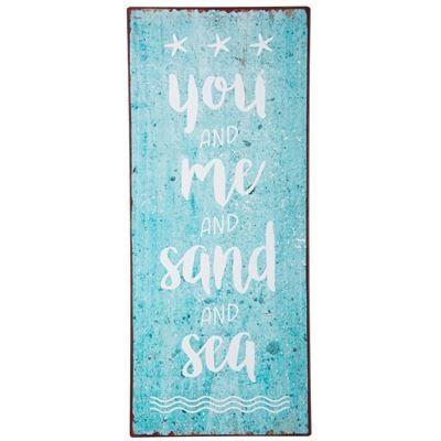 "Metall Schild ""you and me and sand and sea"""