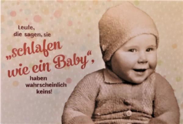 """Postkarte Karte """"Leute, die sagen, sie schlafen wie ein Baby, haben wahrscheinlich keins!!"""""""