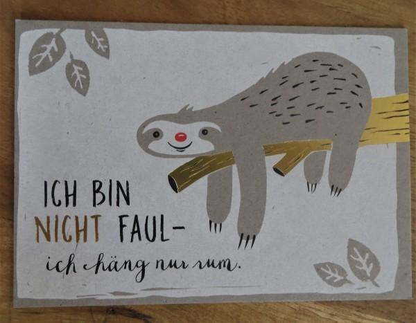 """Postkarte """"Ich bin nicht faul - ich hänge nur rum."""" KUNST und BILD"""
