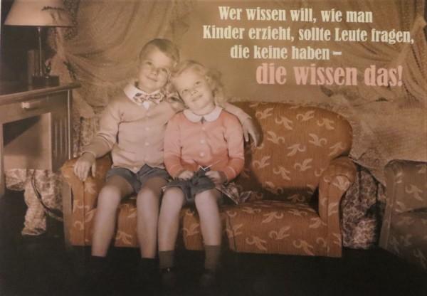 """Postkarte Karte """"Wer wissen will, wie man Kinder erzieht, sollte Leute fragen, die keine haben..."""""""