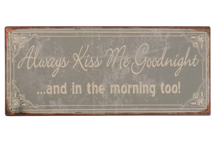 Metall Schild Always kiss me goodnight ... and in the morning too Ib Laursen ApS Copy