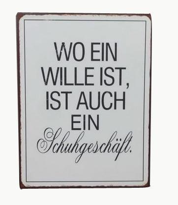 """Metall Schild """"WO EIN WILLE IST, IST AUCH EIN Schuhgeschäft."""" La Finesse"""