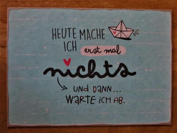 """Postkarte """"HEUTE MACHE ICH erst mal nichts - ..."""" Kunst und Bild"""