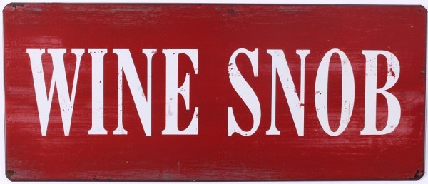 "Metall Schild ""Wine Snob"""